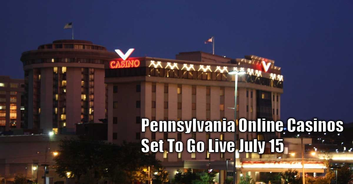 PA Online Casinos Expected To Go Live OnJuly 15