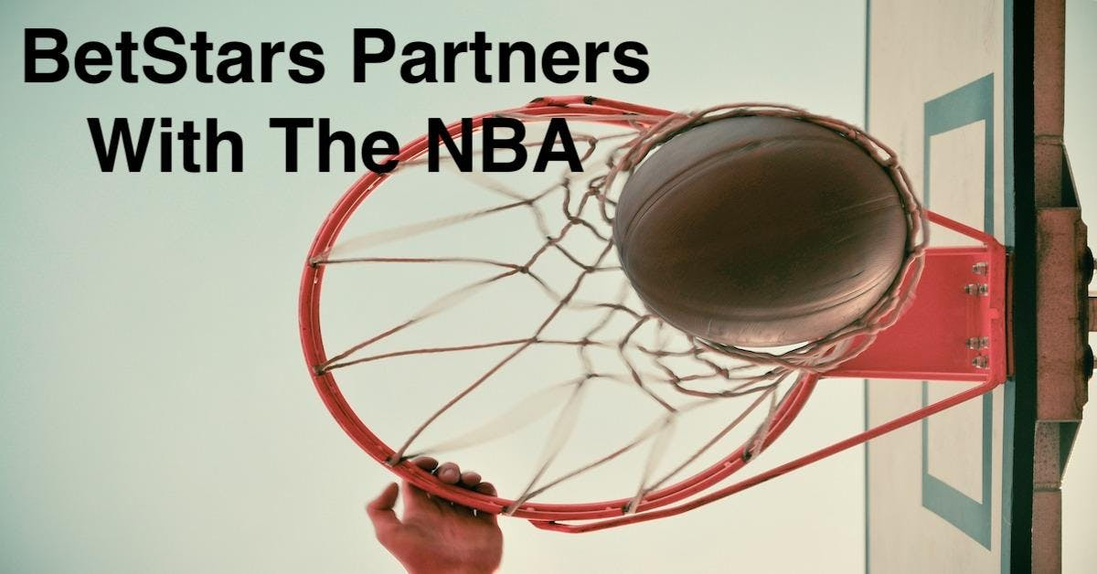 BetStars Partners With NBA To Increase Sporting Betting Presence