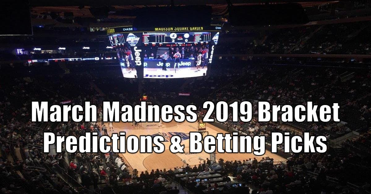 March Madness 2019: Bracket Predictions & Betting Picks By
