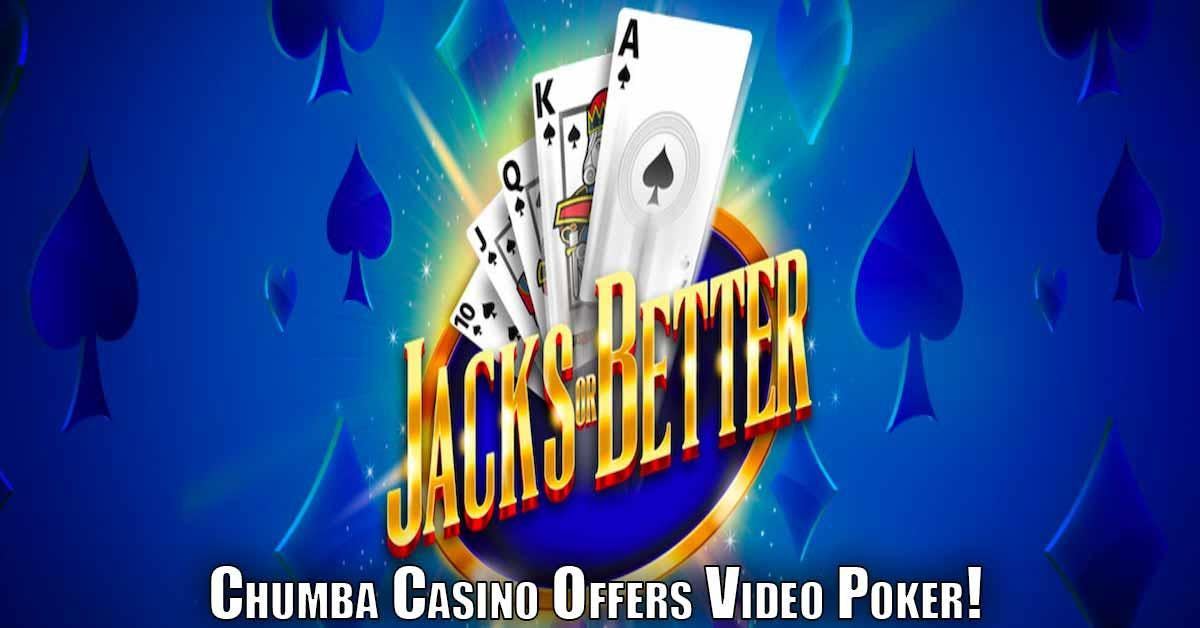 Chumba Casino Video Poker Gives Players A Chance To Win Real Cash Prizes