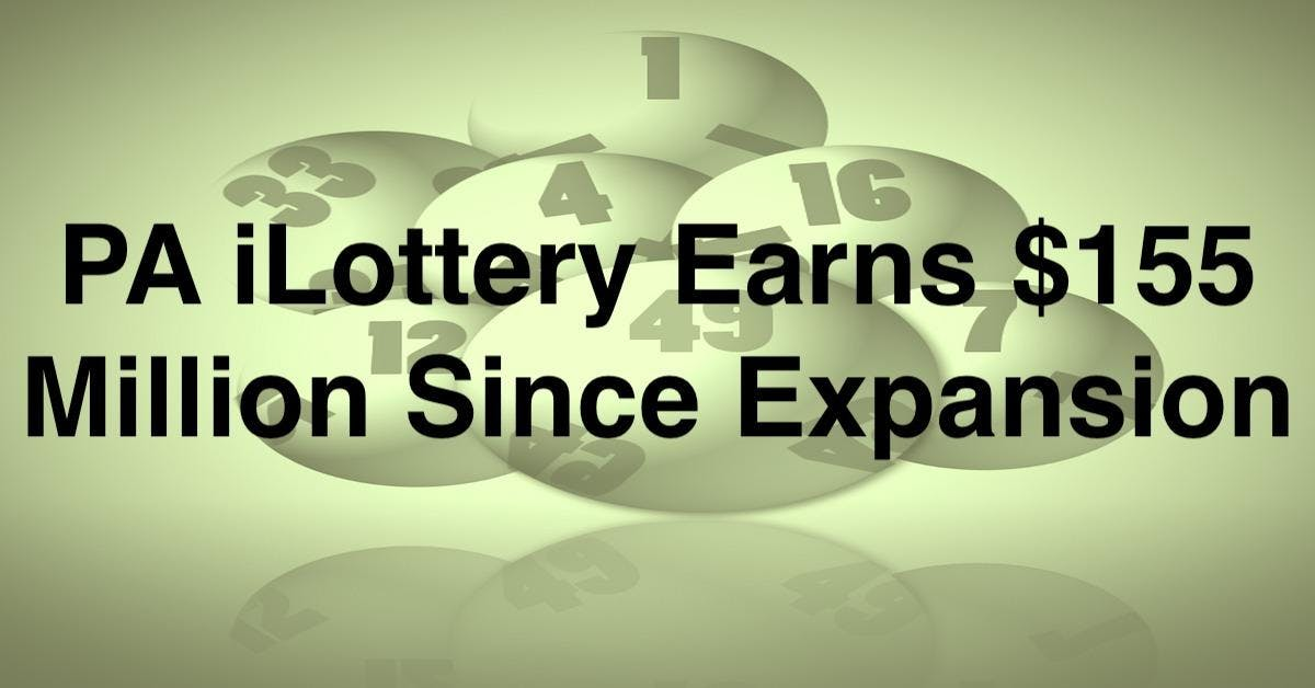 PA iLottery Earns $155 Million In First Six Months Since Expansion