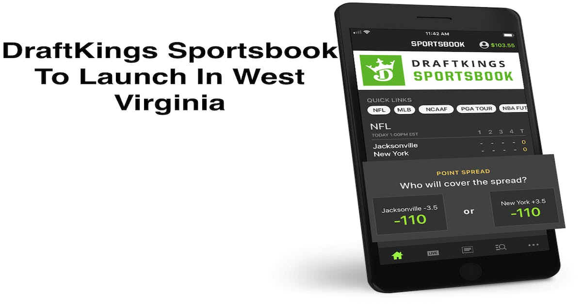 DraftKings Sportsbook To Launch Online Sports Betting in West Virginia