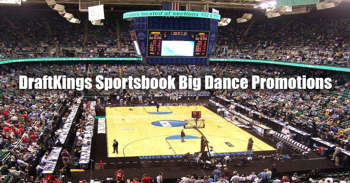 DraftKings Sportsbook Introduces Multiple March Madness Promotions