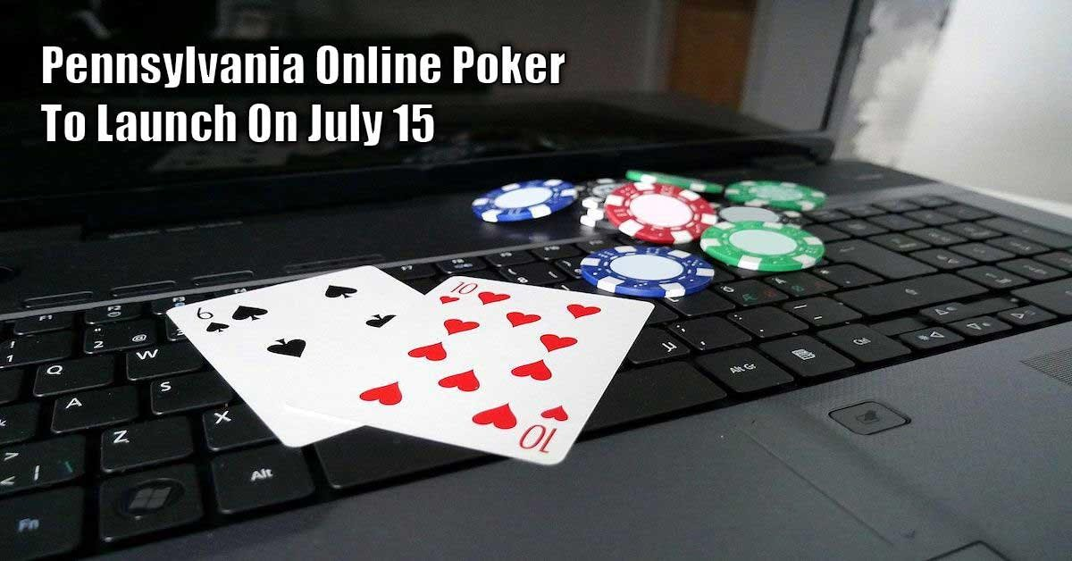 Pennsylvania Online Poker Expected To Go Live July 15