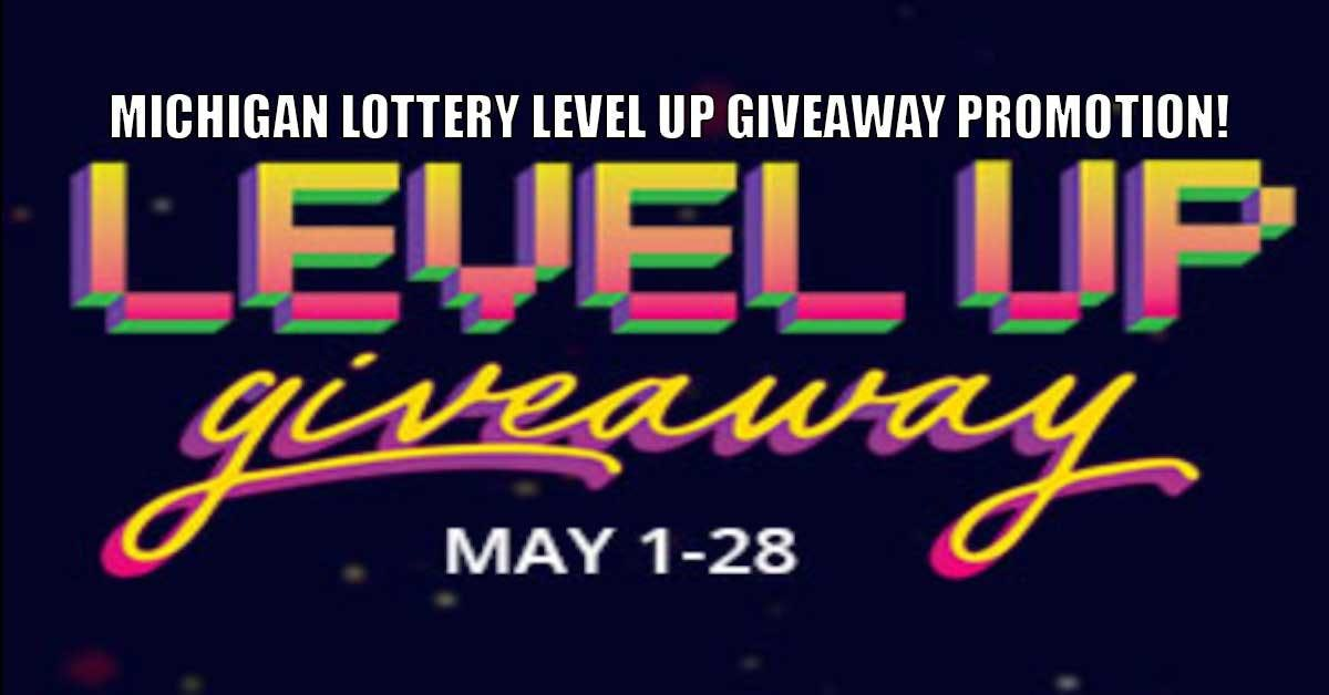 Michigan Lottery Launches Level Up Giveaway For Month Of May