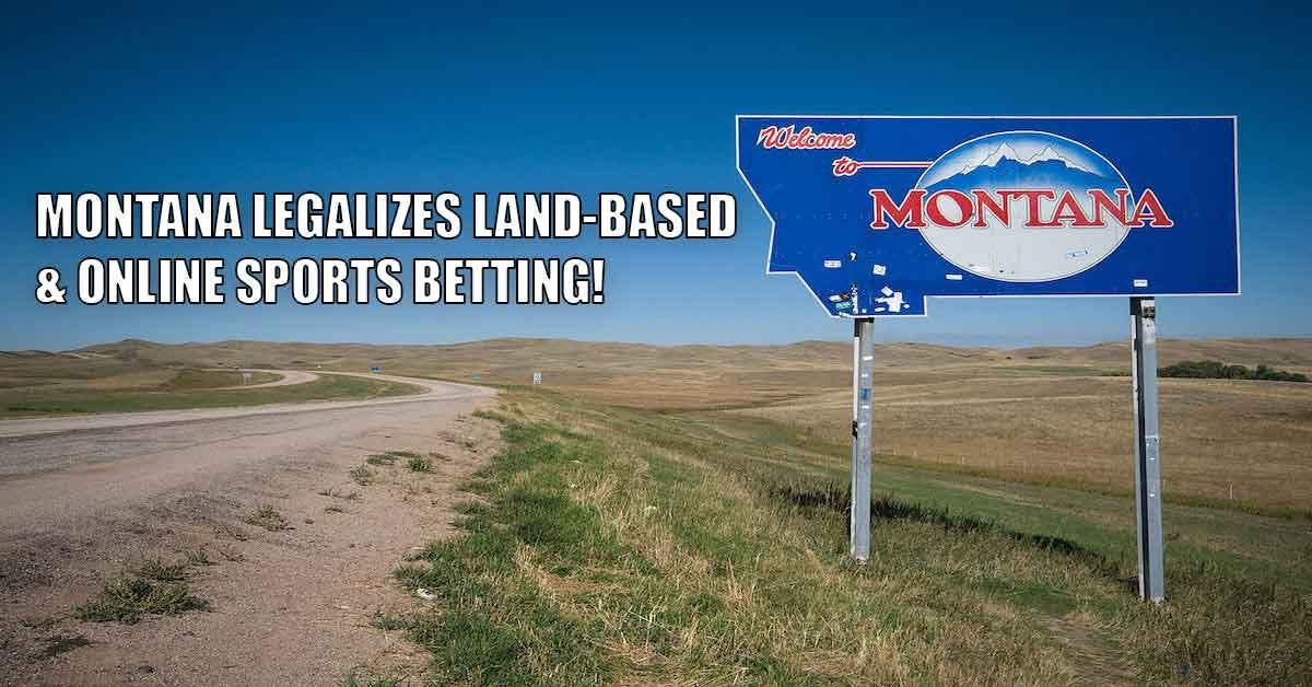Montana Sports Betting Becomes Legal, First State To Do So In 2019