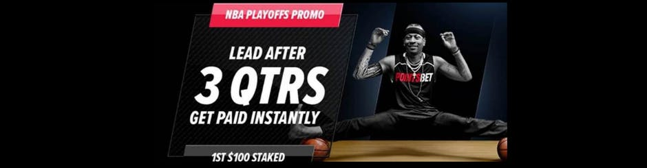 PointsBet Sportsbook Promo - NBA Playoffs - End Of 3rd Quarter Early Payout